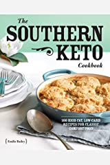 The Southern Keto Cookbook: 100 High-Fat, Low-Carb Recipes for Classic Comfort Food Kindle Edition