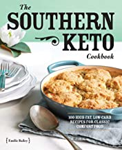 The Southern Keto Cookbook: 100 High-Fat, Low-Carb Recipes for Classic Comfort Food PDF