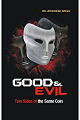 Good and Evil: Two Sides of the Same Coin Kindle Edition