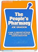 The People's Pharmacy: A guide to Prescription Drugs, Home Remedies and Over-the-Counter Medications