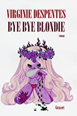 Bye bye Blondie (Littérature Française) Format Kindle