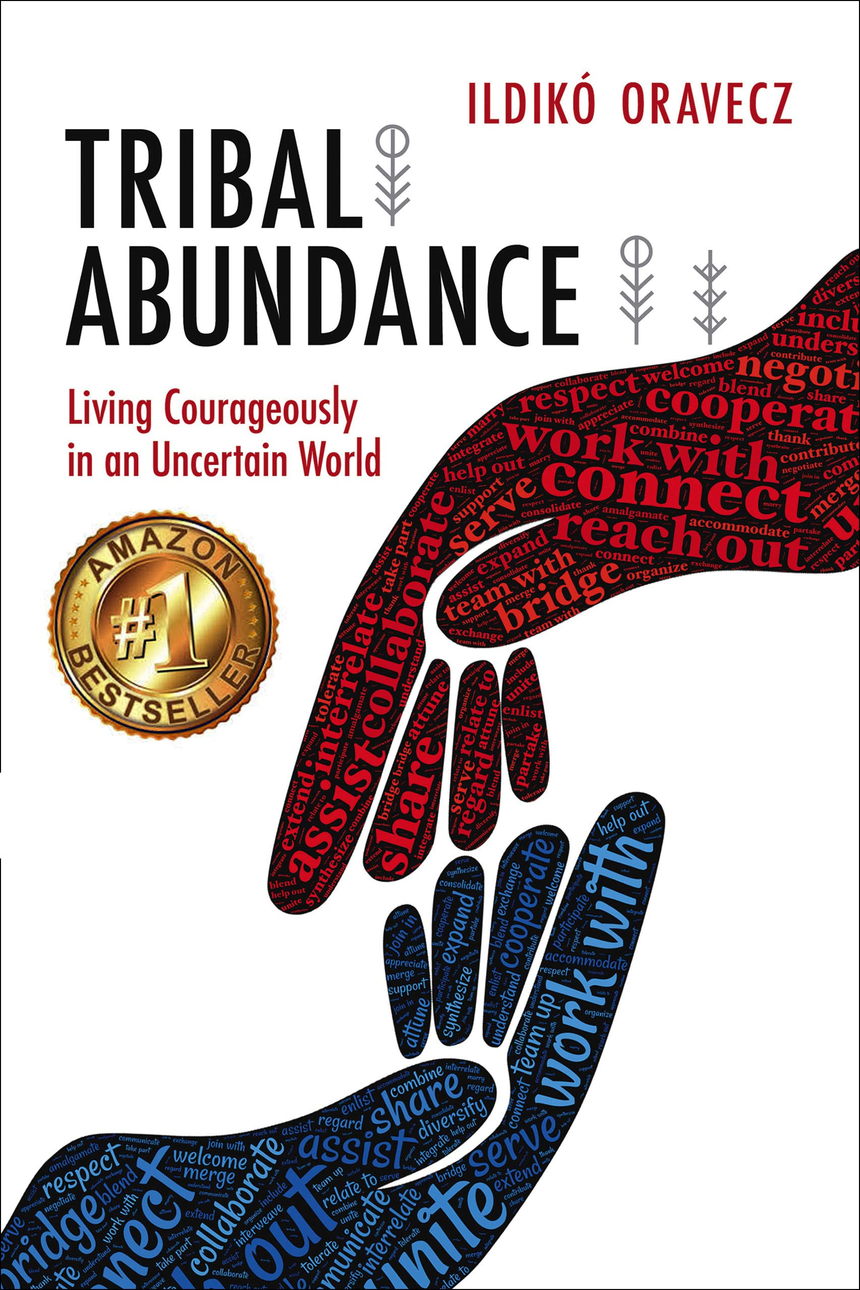 Tribal Abundance: Living Courageously in an Uncertain World