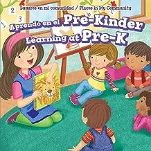Aprendo En El Pre-Kinder / Learning at Pre-K (Lugares En Mi Comunidad / Places in My Community) (Spanish and English Edition)