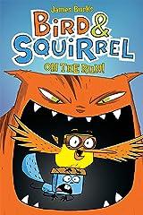 Bird & Squirrel On the Run (Bird & Squirrel #1) Kindle Edition