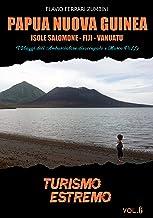 Papua Nuova Guinea: I Viaggi dell'Ambasciatore disoccupato e Marco PoLLo (TURISMO ESTREMO)