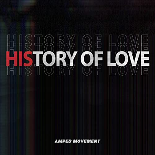 Amped Movement - History of Love (2019)