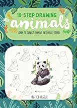 Ten-Step Drawing: Animals: Learn to Draw 75 Animals in Ten Easy Steps!