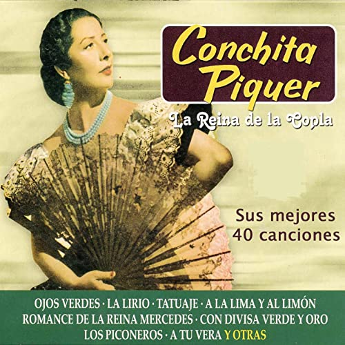La Reina de la Copla: Sus Mejores 40 Canciones de Conchita Piquer ...