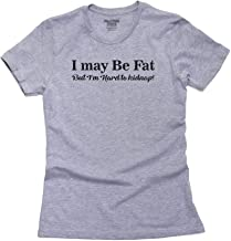 Hollywood Thread I May Be Fat But I'm Hard to Kidnap Women's Cotton T-Shirt