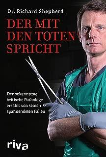 Der mit den Toten spricht: Der bekannteste britische Pathologe erzählt von seinen spannendsten Fällen (German Edition)