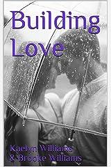 Building Love Kindle Edition