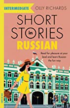 Short Stories in Russian for Intermediate Learners: Read for pleasure at your level, expand your vocabulary and learn Russ...