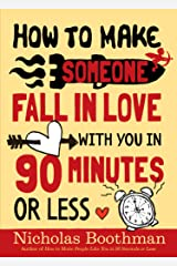 How to Make Someone Fall in Love With You in 90 Minutes or Less (English Edition) eBook Kindle