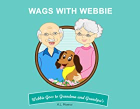 Wags With Webbie Book Series (Book 3): Webbie Goes to Grandma and Grandpa's