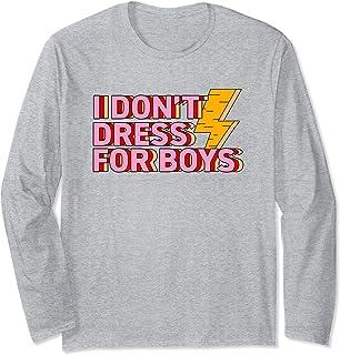 I Don't Dress For Boys Cute Feminist Gift Women History Long Sleeve T-Shirt