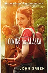 Looking For Alaska: Read the multi-million bestselling smash-hit behind the TV series Kindle Edition