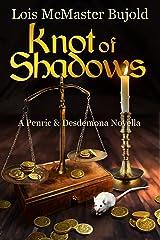Knot of Shadows (Penric & Desdemona) Kindle Edition