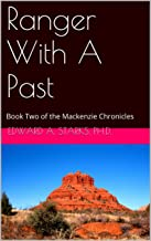 Ranger With A Past: Book Two of the Mackenzie Chronicles