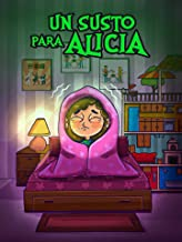 Un susto para Alicia (Spanish Edition)
