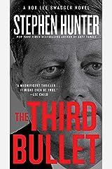 The Third Bullet: A Bob Lee Swagger Novel (Bob Lee Swagger Novels Book 8) Kindle Edition