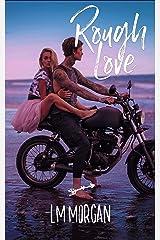 Rough Love Kindle Edition