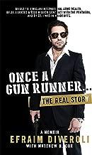 Once a Gun Runner...: The Efraim Diveroli Memoir