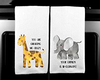 You are Giraffing me Crazy and Your Opinion is Ir-elephant Funny Animal Kitchen Towel Set of 2