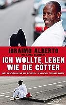 Ich wollte leben wie die Götter: Was in Deutschland aus meinen afrikanischen Träumen wurde (German Edition)