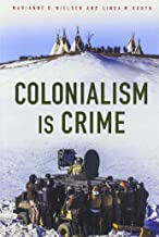 Colonialism Is Crime (Critical Issues in Crime and Society)