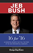 Jeb Bush -  - 16 for '16: 16 Essential Reports That Tell the Story Of The 2016 Presidential Candidate
