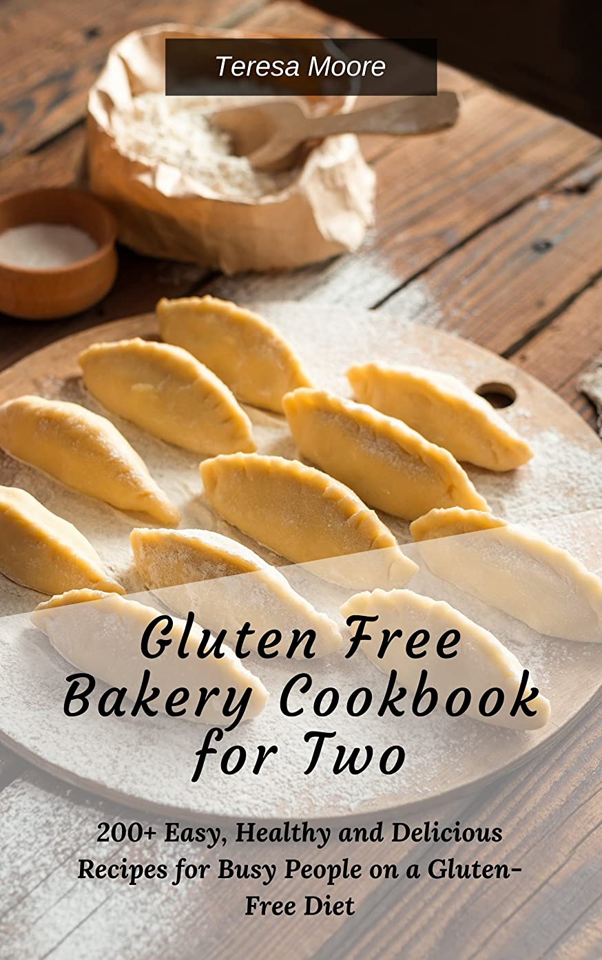 Gluten Free Bakery Cookbook for Two:  200+ Easy, Healthy and Delicious Recipes for Busy People on a Gluten-Free Diet (Quick and Easy Natural Food 7) (English Edition)