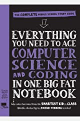 Everything You Need to Ace Computer Science and Coding in One Big Fat Notebook: The Complete Middle School Study Guide (Big Fat Notebooks) Kindle Edition