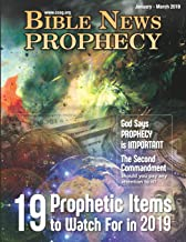 BIBLE NEWS PROPHECY January - March 2019: God Says Prophecy is Important: 19 Prophetic Items to Watch For in 2019
