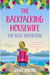 The Backpacking Housewife: The Next Adventure (The Backpacking Housewife, Book 2) Kindle Edition