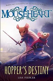 Hopper's Destiny: A Mouseheart Adventure