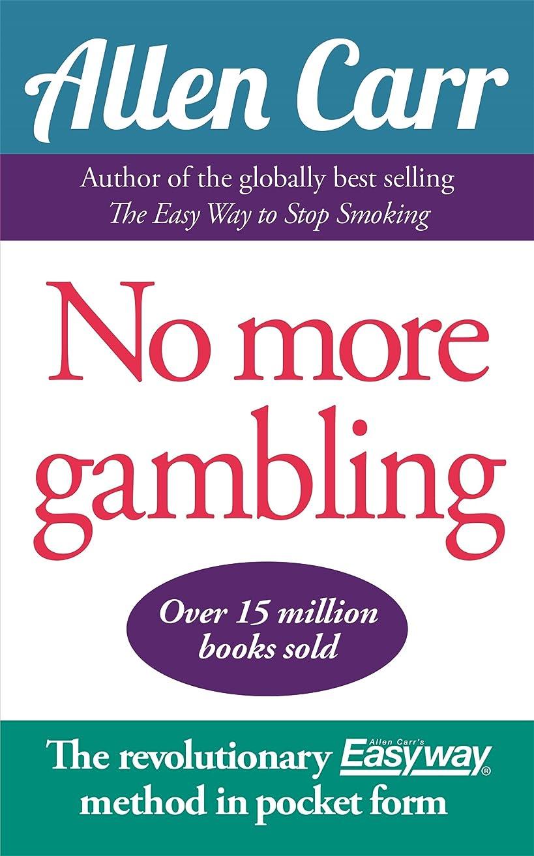 磁石物思いにふける大混乱No More Gambling: The revolutionary Allen Carr's Easyway method in pocket form (English Edition)