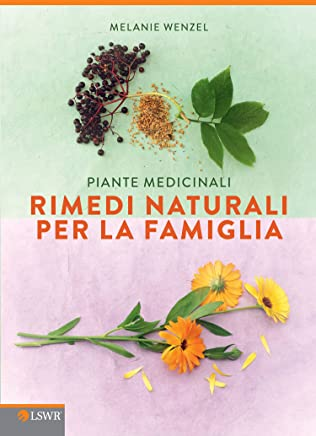 Rimedi naturali per la famiglia: Piante medicinali