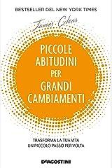 Piccole abitudini per grandi cambiamenti: Trasforma la tua vita un piccolo passo per volta (Italian Edition) Format Kindle