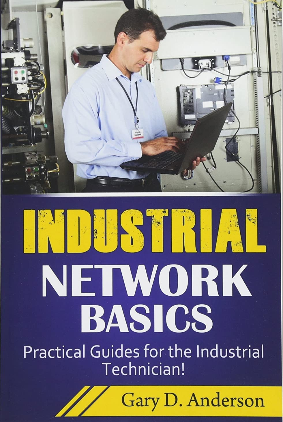 束ねるに渡って鉛Industrial Network Basics: Practical Guides for the Industrial Technician!