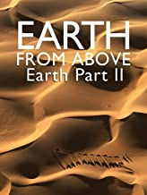 Earth From Above- Earth Part II