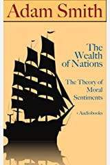 Adam Smith: The Wealth of Nations & The Theory of Moral Sentiments (+ Audiobooks) (English Edition) eBook Kindle
