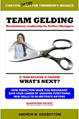 Team Gelding: Revolutionary Leadership for Perfect Managers Kindle Edition