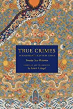 True Crimes in Eighteenth-Century China: Twenty Case Histories (Asian Law Series)