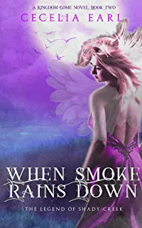 When Smoke Rains Down (Kingdom Come, Book Two)