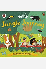 Little World: Jungle Journey: A push-and-pull adventure Board book