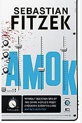 Amok: tune in or beware... Kindle Edition