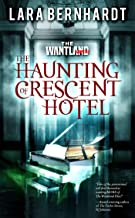 The Haunting of Crescent Hotel (The Wantland Files Book 2)