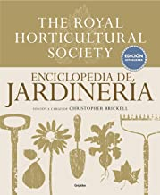 Enciclopedia de jardinería. The Royal Horticultural Society: Edición actualizada (Spanish Edition)