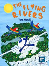 The flying rivers: An adventure in the Amazon rain forest (The flying rivers / Os rios voadores collection) (English Edition)