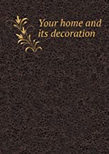 Your home and its decoration